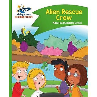 Reading Planet  Alien Rescue Crew  Green Comet Street Kid