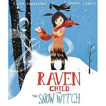 Raven Child and the SnowWitch by Linda Sunderland