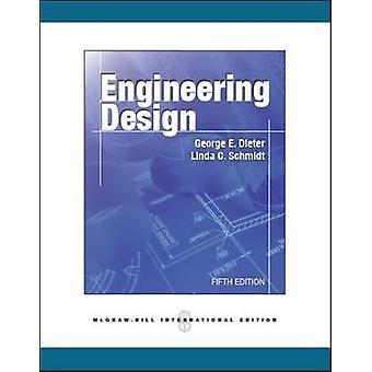 Engineering Design by George Dieter