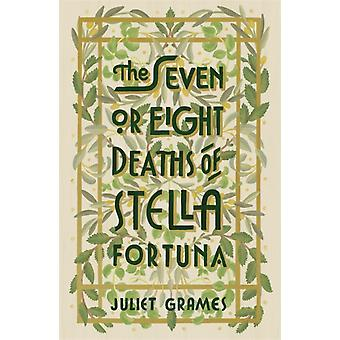 Seven or Eight Deaths of Stella Fortuna by Juliet Grames