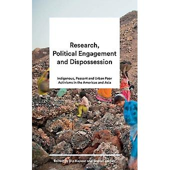 Research Political Engagement and Dispossession by Dip Kapoor