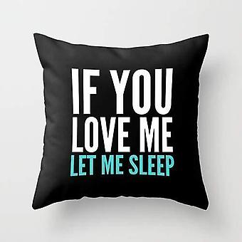 If you love me let me sleep pillow