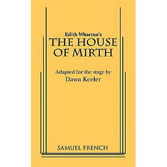 The House of Mirth by Keeler & Dawn