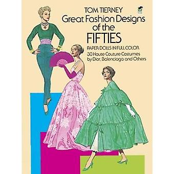 Great Fashion Designs of the Fifties Paper Dolls in Full Colour by Tierney & Tom