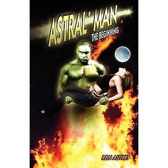 AstralMan by Autrey & Ron