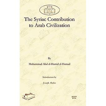 The Syriac Contribution to Arab Civilization by AlHamad & Muhammad