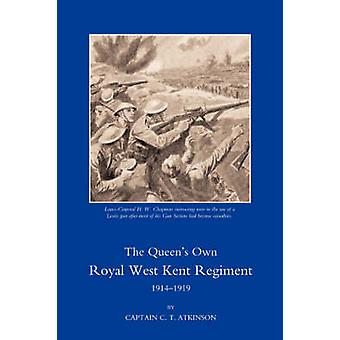 QUEEN OS OWN ROYAL WEST KENT REGIMENT 1914  1919 by C. T. Atkinson