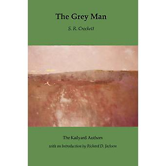 The Grey Man by Crockett & S. R.