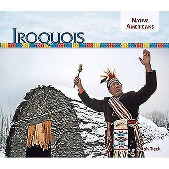 Iroquois by Sarah Tieck - 9781624033544 Book