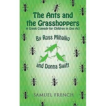 Ants and the Grasshoppers the by Mihalko & Ross