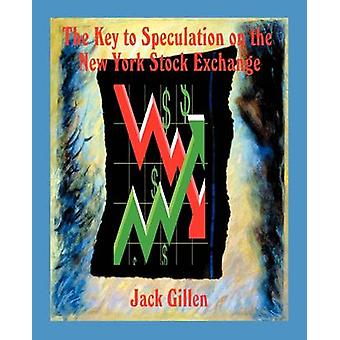 The Key to Speculation on the New York Stock Exchange door Gillen & Jack