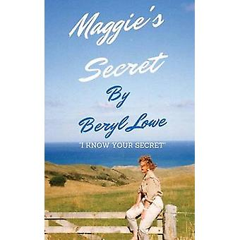 Maggies Secret by Lowe & Beryl