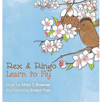 Rex und Ringo Learn to Fly von Roesner & Mary T.