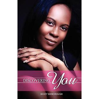 Discovering You by Yarborough & Nicky