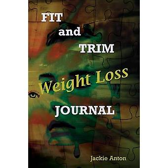 Fit and Trim Weight Loss Journal by Anton & Jackie