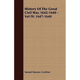 History Of The Great Civil War 16421649  Vol IV 16471649 by Gardiner & Samuel Rawson