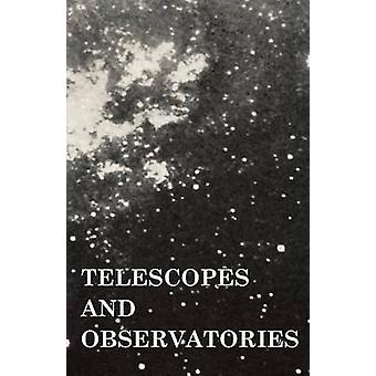 Telescopes and Observatories by Bailey & K. V.