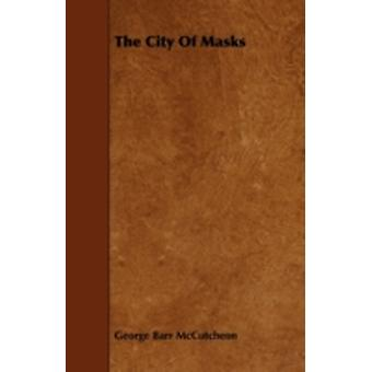 The City of Masks by McCutcheon & George Barr