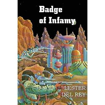 Badge of Infamy by Del Rey & Lester