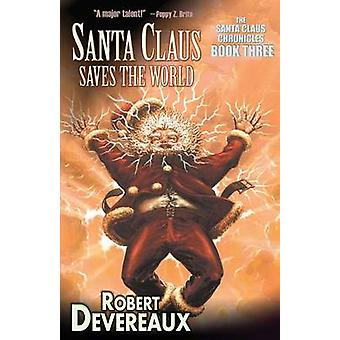 Santa Claus Saves the World by Devereaux & Robert