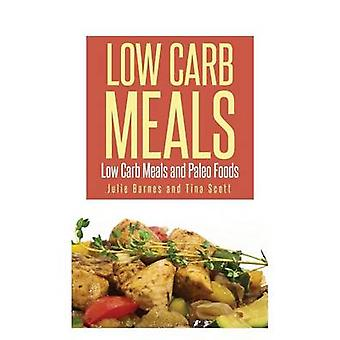 Low Carb Meals Low Carb Meals and Paleo Foods by Barnes & Julia