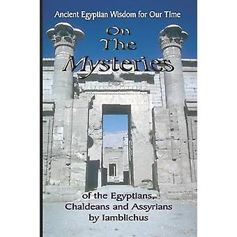 On the Mysteries of the Egyptians Chaldeans and Assyrians by Iamblichus