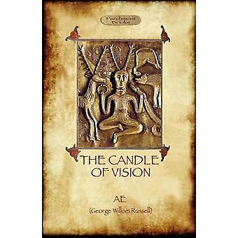 The Candle of Vision by Russel & AE. George William