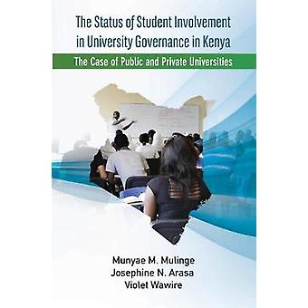 The Status of Student Involvement in University Governance in Kenya The Case of Public and Private Universities by Mulinge & Munyae
