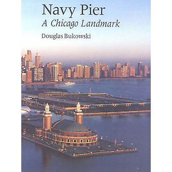Navy Pier A Chicago Landmark by Bukowski & Douglas