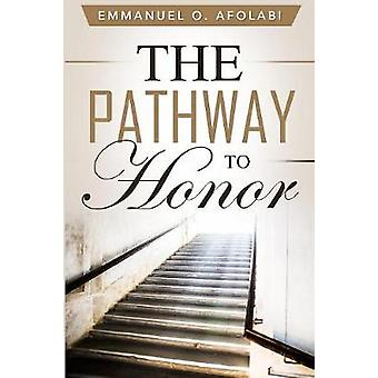 The Pathway to Honor by Afolabi & Emmanuel O.
