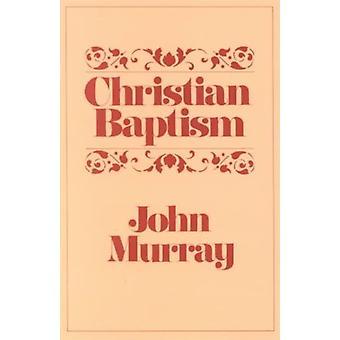 Christian Baptism by John Murray
