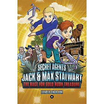 Secret Agents Jack and Max Stalwart Book 4  The Race for Gold Rush Treasure USA by Elizabeth Hunt & Illustrated by Brian Williamson