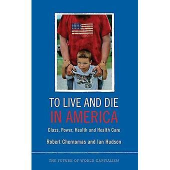 Att leva och dö i Amerika - Klass - Power - Hälsa och hälsovård genom