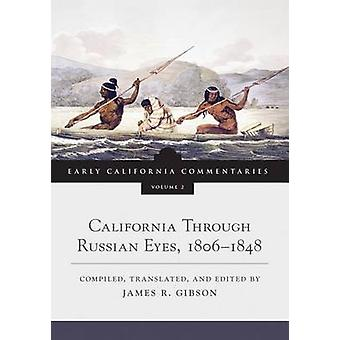 California Through Russian Eyes - 1806-1848 by James R Gibson - James