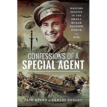 Confessions of a Special Agent - Wartime Service in the Small Scale Ra