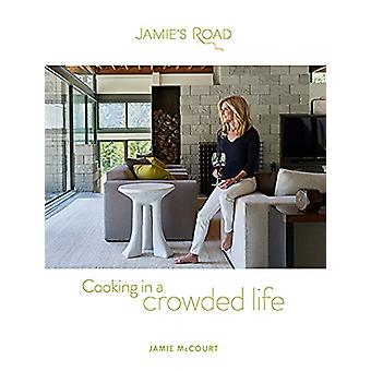Jamie's Road - Cooking in a Crowded Life by Jamie McCourt - 9781633310