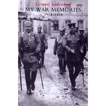 My War Memories 1914-1918 - v. 1-2 by General Erich Ludendorff - 97818