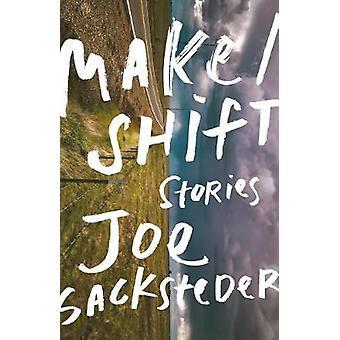 Make/Shift - Stories by Joe Sacksteder - 9781946448323 Book