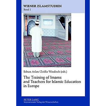 The Training of Imams and Teachers for Islamic Education in Europe by