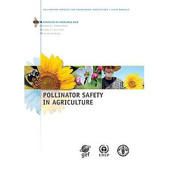 Pollinator Safety in Agriculture by Food and Agriculture Organization