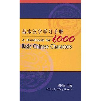 Handbook for 1 -000 Basic Chinese Characters by Guo'an Wang - 9789629