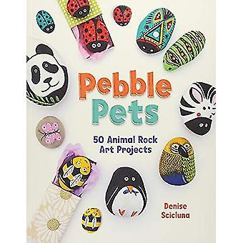 Pebble Pets - 50 Animal Rock Art Projects par Denise Scicluna - 9781782