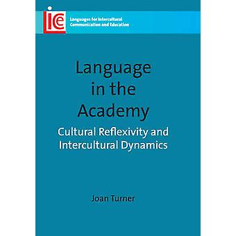 Language in the Academy - Cultural Reflexivity and Intercultural Dynam