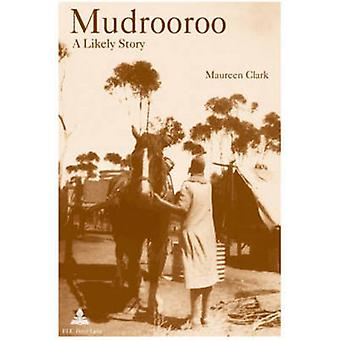 Mudrooroo - A Likely Story - Identity and Belonging in Postcolonial Aus