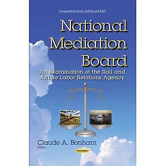 NATIONAL MEDIATION BOARD AN EXAMINATIO (Transportation Issues, Policies and R&D)
