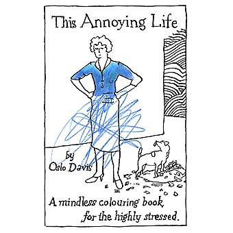 This Annoying Life by Oslo Davis