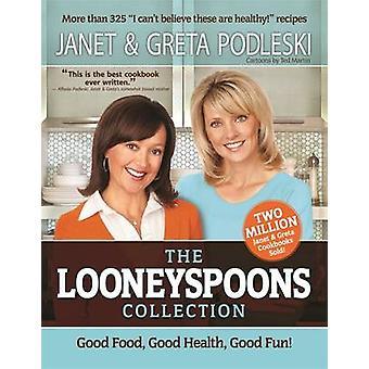 De Looneyspoons Collection - Good Food - Good Health - Good Fun! door G