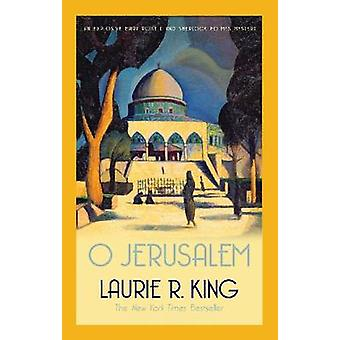 O Jerusalem by Laurie R. King - 9780749011628 Book