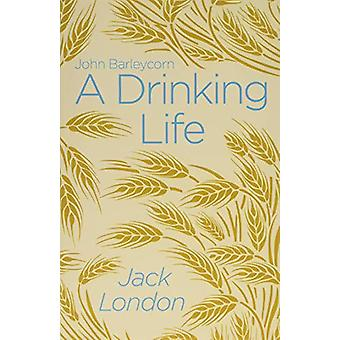 A Drinking Life by Jack London - 9781788887588 Book
