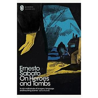 On Heroes and Tombs by Ernesto Sabato